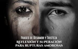 Frases de Desamor y Tristeza