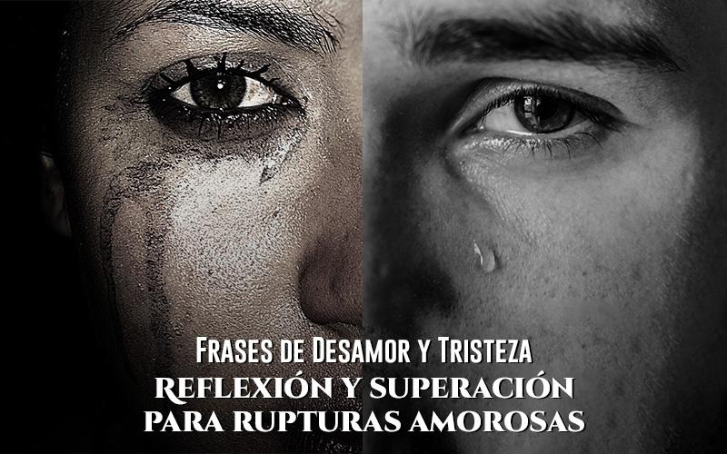 200 Increíbles Frases de Desamor y Tristeza con Imágenes Portada
