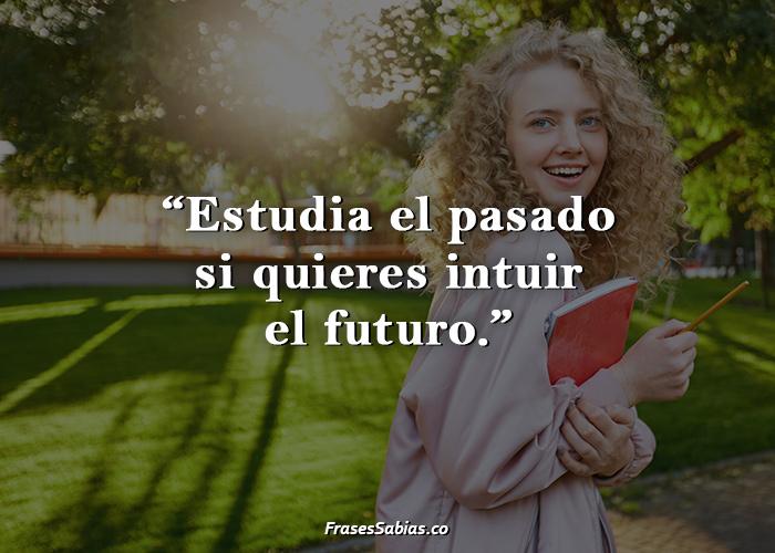 Estudia el pasado si quieres intuir el futuro