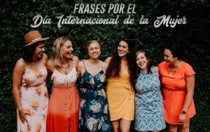Frases Día Internacional de la Mujer