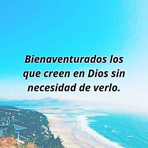 Frases de Dios Bienaventurados los que creen en Dios