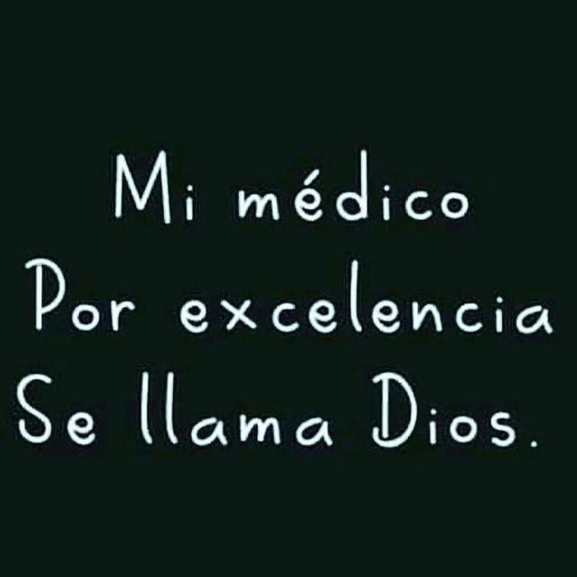 Frases de Dios Mi Médico por excelencia es Dios