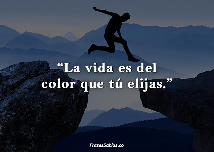 La vida es del color que tú elijas