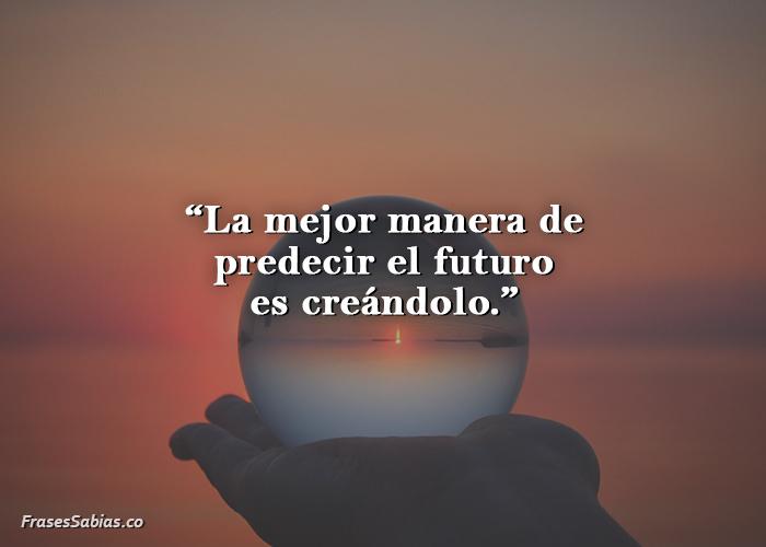 frases de crear tu propio futuro