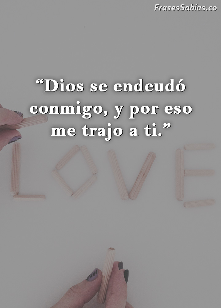 frases de dios y el amor porque se endeudo conmigo