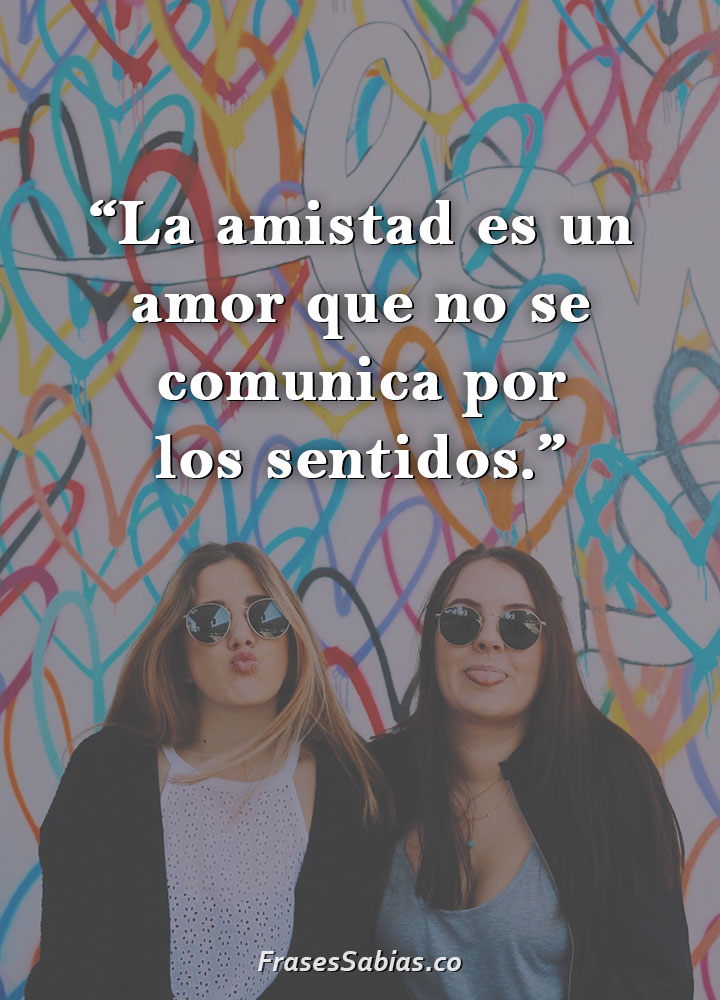 frases de la amistad es un amor que no se comunica