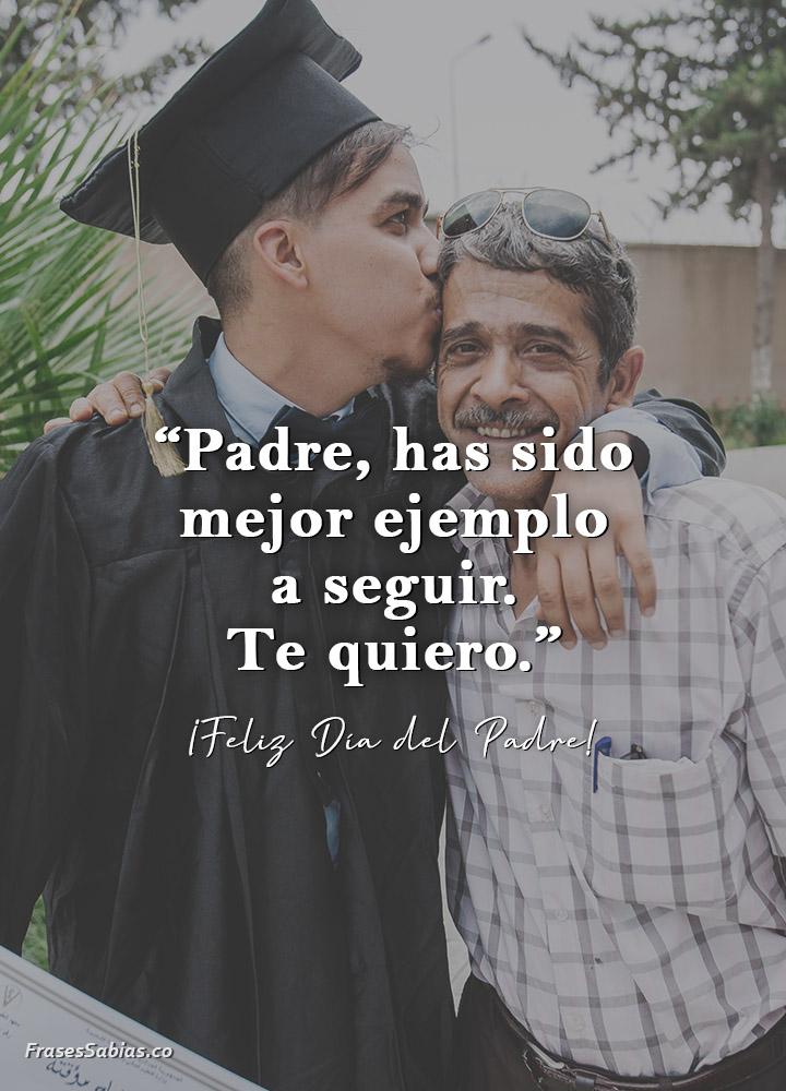 frases de un padre es un verdadero ejemplo a seguir