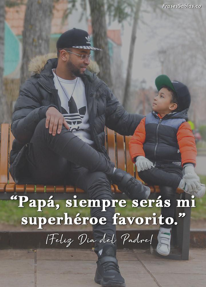 frases de un padre que es superhéroe de un niño