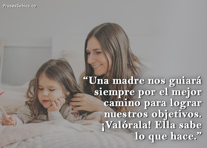 frases de una madre siempre nos guiara por el buen camino