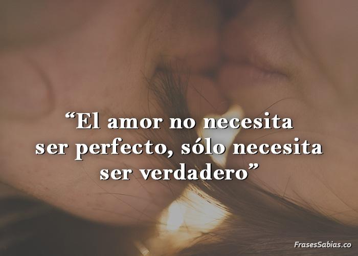 frases sobre el amor no necesita ser perfecto