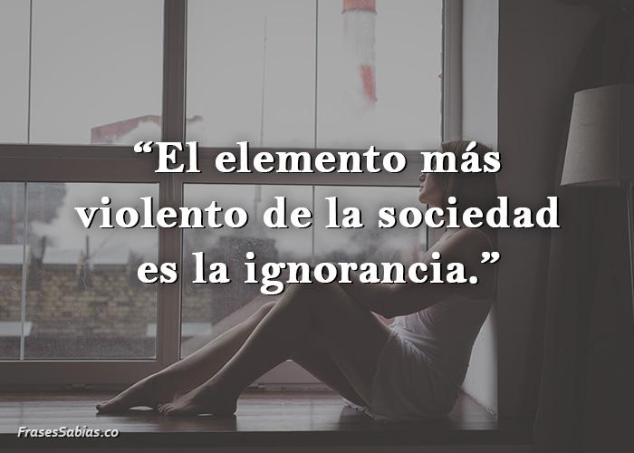 frases sobre la ignorancia en la sociedad