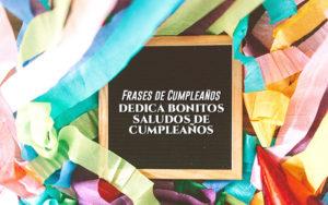 frases de cumpleaños y fechas importares para saludar